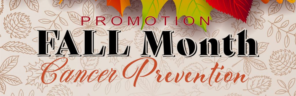 Fall Cancer Prevention Promotion